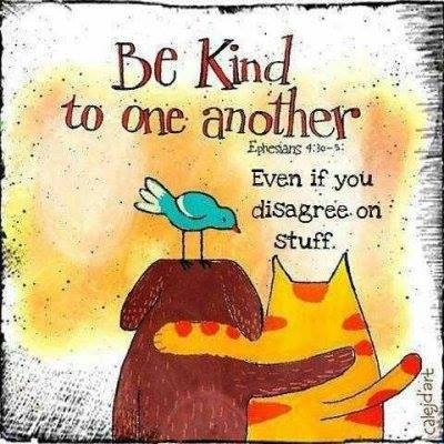 Be Kind even if you disagree...